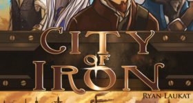 On the Board #42: City of Iron