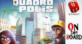 On the Board #83: Quadropolis