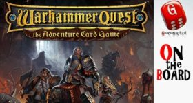 On the Board #82: Warhammer Quest The adventure card game