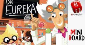 Miniboard #05: Dr.Eureka