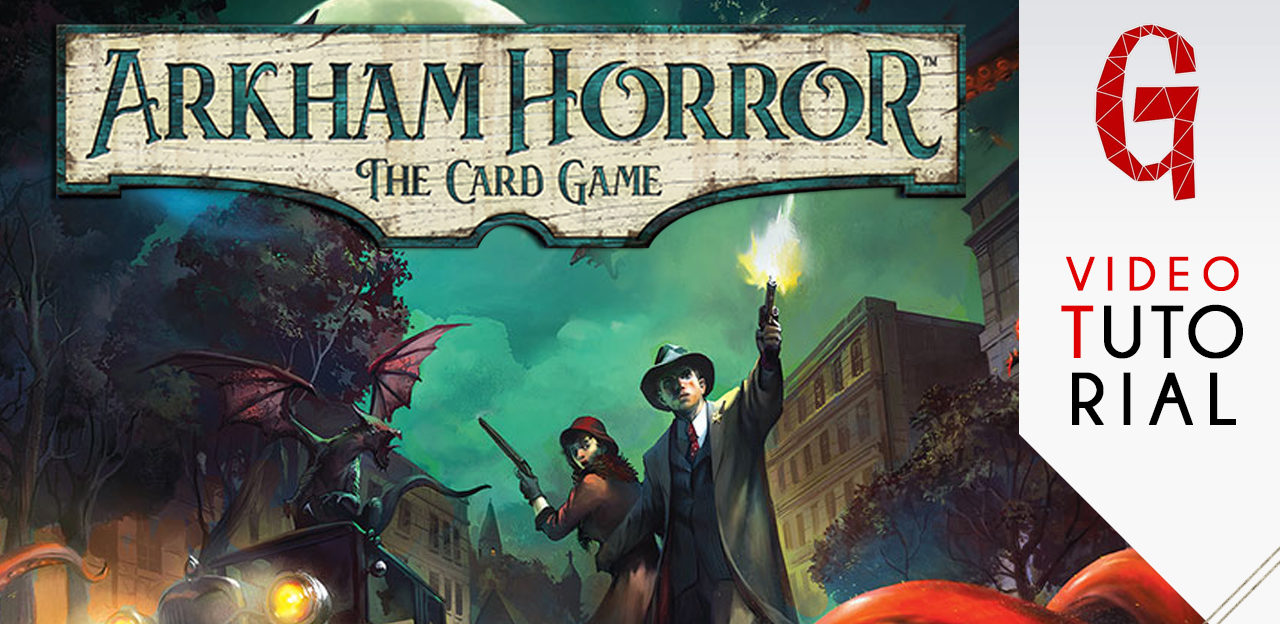 Arkham Horror Gioco di carte LCG: il video tutorial