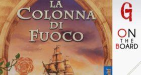 On the Board #96: La Colonna di Fuoco