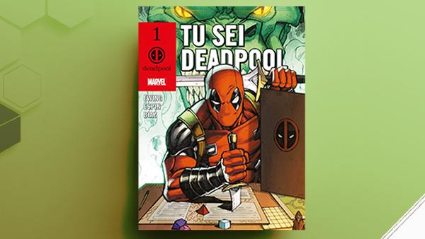 Tu sei Deadpool   Recensione del fumetto-game