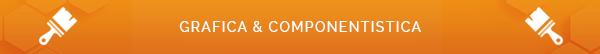 Grafica e Componentistica