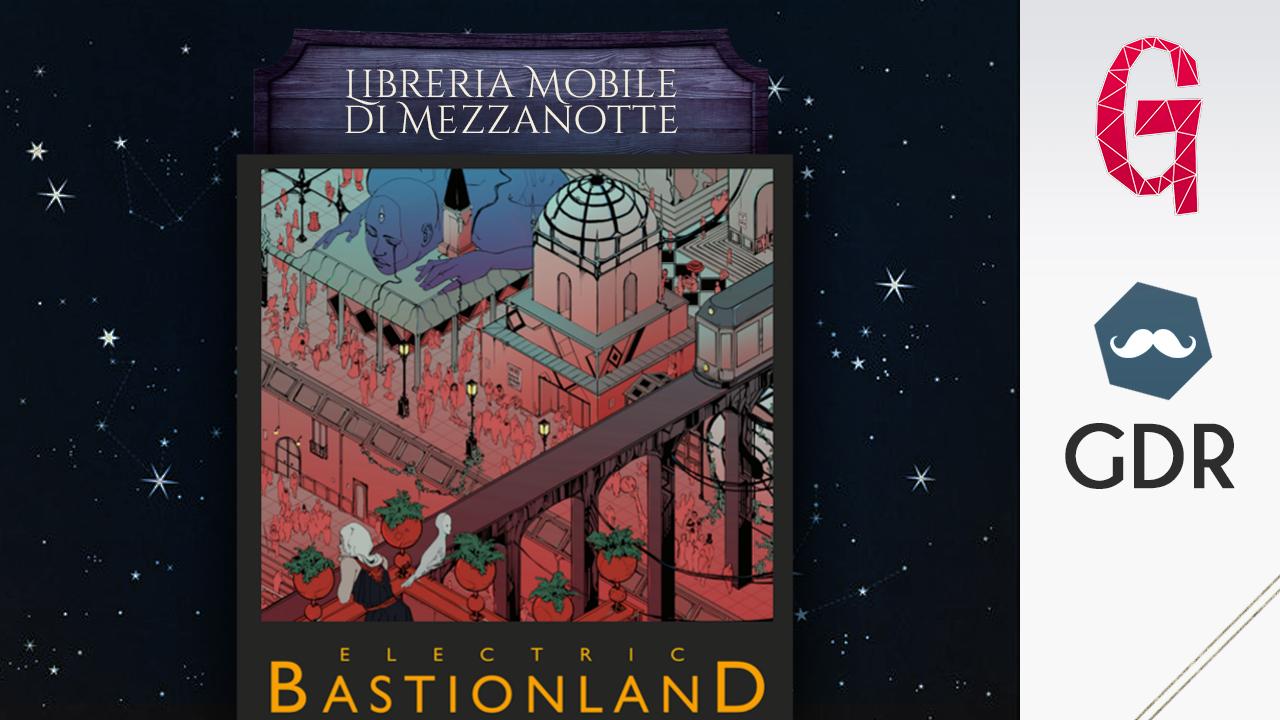 Libreria mobile di mezzanotte #3   Electric Bastionland