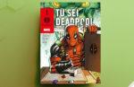 Tu sei Deadpool | Recensione del fumetto-game