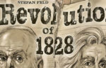 Revolution of 1828: YES WE FELD!